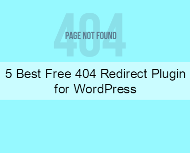 5 Best Free 404 Redirect Plugin for WordPress
