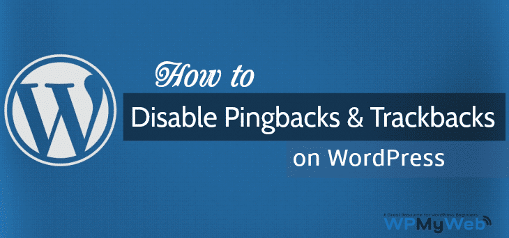 Disable Trackbacks and Pingbacks
