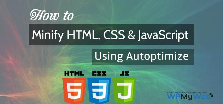Minify HTML, CSS & JavaScript